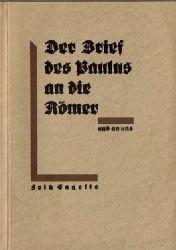 Engelke, Fritz  Der Brief des Paulus an die Galater und an uns (Sein Gedankengehalt in neuer Sprache für unsere Zeit)