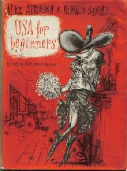 Atkinson, Alex und Ronald Searle  USA For Beginners