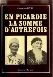 Beal, Jacques  En Picardie La Somme d`Autrefois