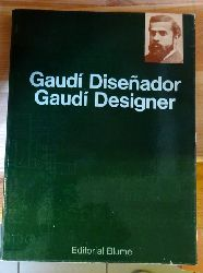 Gaudi, Antonio  Gaudi Disenador / Gaudi Designer
