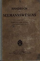 Arvay, Friedrich von  Handbuch des Seemannswesens mit besonderer Berücksichtigung für die k.u.k. Kriegsmarine