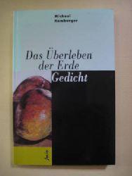 Hamburger, Michael  Das Überleben der Erde (Gedicht / zweisprachig dt./englisch)