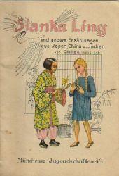 Allmendinger, Cäcilie  Sianka Ling und andere Erzählungen aus Japan, China u. Indien