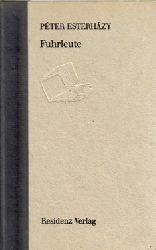 Esterházy, Péter:  Fuhrleute : Roman 1.dt. Ausgabe