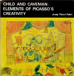 "Palau, Joseph I Fabre  Child and Caveman: Elements of Picasso""s Creativity."
