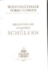 Scheible, Heinz  Melanchthon in seinen Schülern
