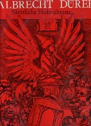 Dürer, Albrecht - Deguer, Andre; und Monika Heffels:  6 Titel / 1. Albrecht Dürer. Sämtliche Holzschnitte 1. Auflage
