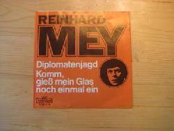 Mey, Reinhard  Diplomatenjagd / Komm, gieß mein Glas noch einmal ein (Single 45 U/min.)