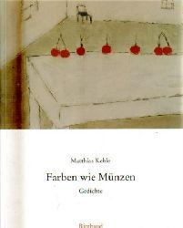 Kehle, Matthias:  Farben wie Münzen : Gedichte 1. Ausgabe
