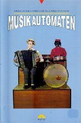 """o. Autor  Musikautomaten (Ein Führer durch das Museum Mechanischer Musikinstrumente """"Sammlung Jan Brauers"""" im Schloß Bruchsal)"""