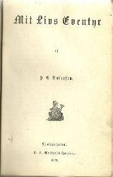 Andersen, H.C. (Hans Christian)  Mit Livs Eventyr + Fortsättelse (1855-1867) (udgivet af Jonas Collin)