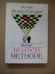 Agur, Elie  Bobby Fischer. Seine Schach-Methode (Schachmethode)