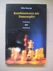 Brants, Efim  Kombinationen mit Damenopfer (Praktikum. 800 Positionen)