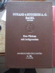 Durand & Huguenin A. G. Basel / Schweiz  Das Färben mit Indigosolen. Anwendungsvorschriften III. Teil