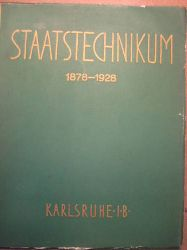 Staatstechnikum Karlsruhe (Hg.)  Staatstechnikum Karlsruhe 1878-1928 (Festschrift zur Feier des 50jährigen Bestehens der Badischen höheren Techn. Lehranstalt, Staatstechnikum früher Grossh.Bad. Baugewerkeschule Karlsruhe)