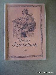 Kultministerium für Nordwürttemberg und  Unser Rechenbuch Heft 3 (3. Schuljahr)
