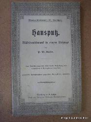 Kiefer, P.W.  Hausputz (Mädchenschwank in einem Aufzuge)