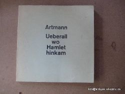 Artmann, H.C. (Hans Carl):  Ueberall wo Hamlet hinkam 1. Ausgabe
