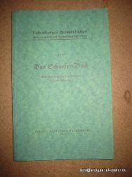 Heimatbund Ladenburg (Hg.)  Das Schaefer-Buch (Eine Auswahl aus den Arbeiten Heinrich Schaefers)