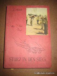 Adelt, Leonhard  Sturz in den Sieg (Das Wunder der Ju 88)