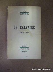 Albert-Sorel, Jean  Le Calvaire 1940-1944