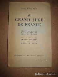 Maurras, Charles; Maurice Pujo:  Verite, justice, patrie