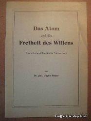 Mayer, Eugen  Das Atom und die Freiheit des Willens (Eine kritische philosophische Untersuchung)