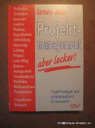 Josse, Germann  Projektmanagement, aber locker! (Projektmanagement professionell und schnell erlernt)