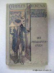 Dickens, Charles  Der Antiquitäten-Laden (Roman eines Kindes. Erster Band)