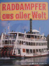 Jobe, J.  Raddampfer aus aller Welt (200 Jahre Raddampfergeschichte und Raddampfertechnik in Europa und Amerika)