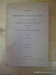 Abraham a Santa Clara  Werke Band I (aus dem schriftlichen Nachlaß hg. v. der Akademie der Wissenschaften in Wien, bearb. v. Karl Bertsche)