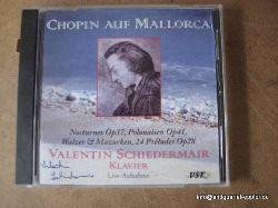 Schiedermair, Valentin  Chopin auf Mallorca (CD) (Nocturnes Op37, Polonaisen Op41, Walzer & Mazurken, 24 Préludes Op28) (Live-Aufnahme eines Konzerts in Exmouth, England vom 15.10.2002)