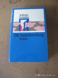 Genazino, Wilhelm:  Die Ausschweifung (Roman)  1. Auflage d. Ausgabe