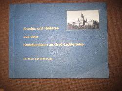 Zentralkartei ehem. kgl. preußischer und  Ernstes und Heiteres aus dem Kadettenleben zu Groß-Lichterfelde - Ein Buch der Erinnerung