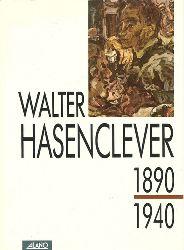 """Breuer, Dieter [Hrsg.]  Walter Hasenclever (1890 - 1940 ; [anlässlich der Ausstellung """"Walter Hasenclever 1890 - 1940, Ausstellung zu Leben und Werk"""" im Suermondt-Ludwig-Museum Aachen vom 12.10. bis 18.11.1990])"""