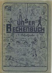 Kultministerium für Nordwürttemberg und  Unser Rechenbuch Heft 7 (7. Schuljahr)
