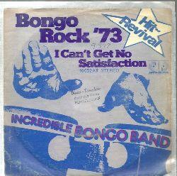 Incredible Bongo Band  Bongo Rock `73 + I can`t get no satisfaction (Single 45 UpM)