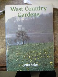 Sales, John:  West Country Gardens (The Gardens of Gloucestershire, Avon, Somerset and Wiltshire)