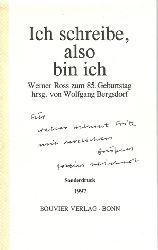 Bergsdorf, Wolfgang (Hg.)  Ich schreibe, also bin ich (Werner Ross zum 85. Geburtstag hrsg. von Wolfgang Bergsdorf)