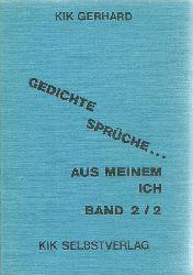 Kik, Gerhard  Gedichte, Sprüche... (Aus meinem Ich Band 2/2)