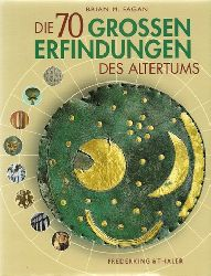 Fagan, Brian M. [Hrsg.]  Die siebzig großen Erfindungen des Altertums