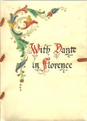 Florenz / Firenze - Parrini, Amerigo:  With Dante in Florence (Anm. Dante Alighieri) (Walks in Florence to places marked by Epigraphs recalling the history of Dante`s day)  1st