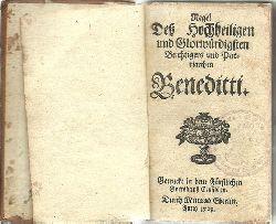 (Benedikt von Nursia)  Regel des Hochheiligen und Glorwürdigsten Beichtigers und Patriarchen Beneditti
