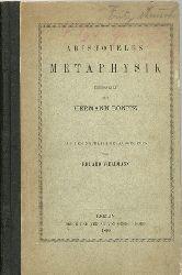 Aristoteles  Metaphysik (übersetzt von Hermann Bonitz, aus dem Nachlass hg. v. Eduard Wellmann)