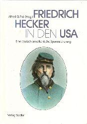 Hecker, Friedrich - Frei, Alfred G. (Hrsg.):  Friedrich Hecker in den USA (Eine deutsch-amerikanische Spurensicherung)  1. Ausgabe
