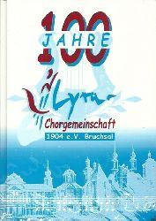 Hettmannsperger, Rolf (Hg.)  100 Jahre Lyra Chorgemeinschaft Bruchsal 1904 e.V.