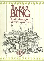 BING:  Spielzeug Katalog TOY Catalogue BING 1906/07 Reprint