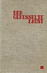 Gaulke, Johannes:  Der gefesselte Faust (Der Menschheitskomödie letzter Schluß)  1. Ausgabe