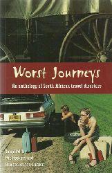 Hopkins, Pat und Bridget Hilton-Barber  Worst Journeys (An anthology of South African travel disasters)