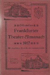 anonym  Offizieller Frankfurter Theater-Almanach 1917 (mit sämtlichen Porträts des Solopersonals, Hg. von den Souffleuren